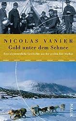 Gold unter dem Schnee: Eine abenteuerliche Geschichte aus der großen Zeit Alaskas