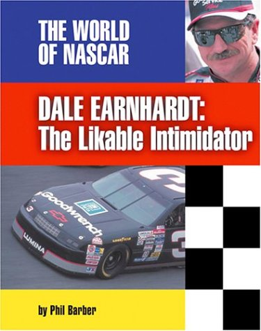 Dale Earnhardt: The Likable Intimidator (The World of Nascar) -