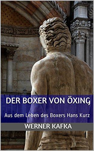 DER BOXER VON ÖXING: Aus dem Leben des Boxers Hans Kurz (Geschichten aus Öxing 8) -