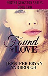 Found By Love (Porter Kingston Series Book 2)