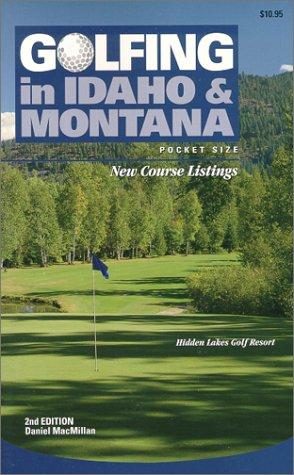 Golfing in Idaho & Montana por Daniel MacMillan