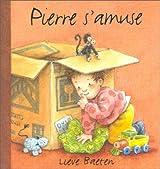 PIERRE S'AMUSE