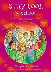 Stay Cool in School: A Biblical Approach to Teaching Moral Values Through Circle Time