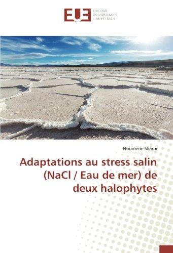 Adaptations au strèss salin (NaCl / eau de mer) de deux halophytes par Noomene Sleimi