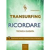 Transurfing. Ricordare: Tecnica guidata (Italian Edition)