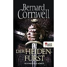 Der Heidenfürst (Die Uhtred-Saga 7)