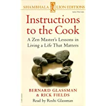 INSTRUCTIONS TO THE COOK-AUDIO: Zen Master's Lessons in Living a Life That Matters