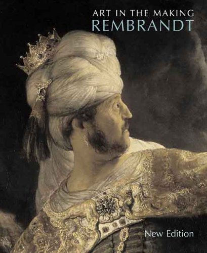 Art in the Making: Rembrandt: New Edition (National Gallery Publications)