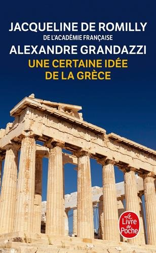 Une certaine idée de la Grèce par Jacqueline de Romilly