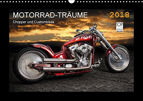 Motorrad-Träume - Chopper und Custombikes (Wandkalender 2018 DIN A3 quer): Harley-Davidson und außergewöhnliche Custombikes (Monatskalender, 14 Seiten ... [Kalender] [Apr 01, 2017] Pohl, Michael
