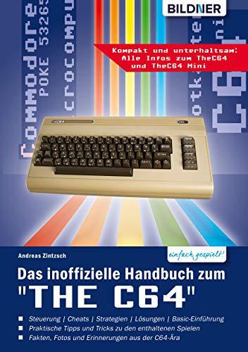 """Das inoffizielle Handbuch zum \""""THE C64\"""" mini und maxi:: Tipps, Tricks sowie Kuriositäten aus der C64-Ära"""