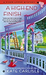 A High-End Finish: A Fixer-Upper Mystery by Kate Carlisle (2014-11-04)