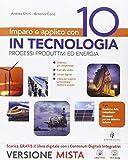 Imparo e applico con 10 in tecnologia. Tecnologia-Fascicolo-Quaderno. Per la Scuola media. Con e-book. Con espansione online