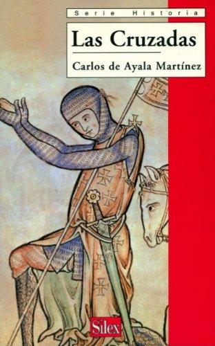 Las cruzadas (Historia) por Carlos de Ayala Martínez