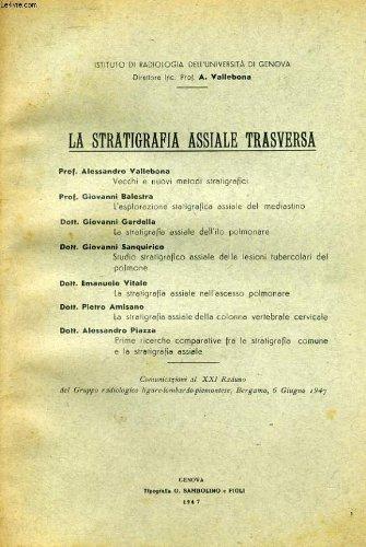 ISTITUTO DI RADIOLOGIA DELL'UNIVERSITA DI GENOVA - LA STRATIGRAFIA ASSIALE TRASVERSA
