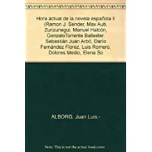 Hora actual de la novela española II (Ramon J. Sender, Max Aub, Zunzunegui, M...
