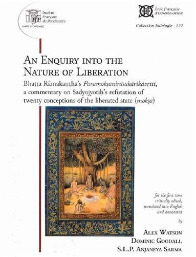 An Enquiry into the Nature of Liberation : Bhatta Ramakantha's Paramoksanirasakarikavrtti, a commentary of Sadyojyotih's Refutation of Twenty Conceptions of the Liberated State (moksa)