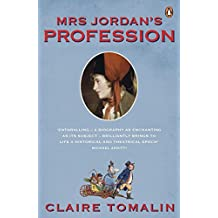 Mrs Jordan's Profession: The Story of a Great Actress and a Future King