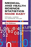 [Medical and Health Science Statistics Made Easy] (By: Michael Harris) [published: February, 2009]
