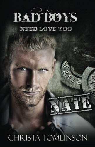 Bad Boys Need Love Too: Nate (Volume 2) by Christa Tomlinson (2014-11-18)