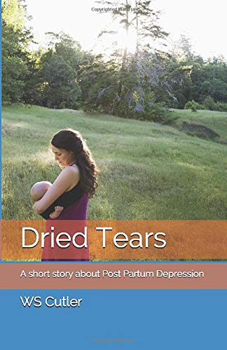 Dried Tears: A short story about Post Partum Depression