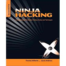 [(Ninja Hacking : Unconventional Penetration Testing Tactics and Techniques)] [By (author) Thomas Wilhelm ] published on (November, 2010)