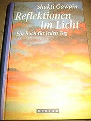 Reflektionen im Licht: Ein Buch für jeden Tag