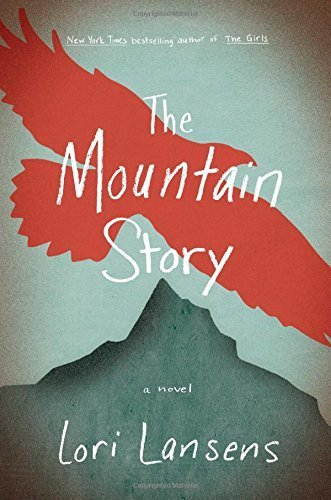The Mountain Story: A Novel by Lori Lansens