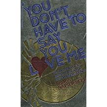 You Don't Have to Say You Love Me by Simon Napier-Bell (1982-08-01)