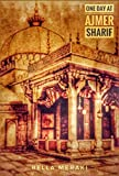 #7: One Day at Ajmer Sharif