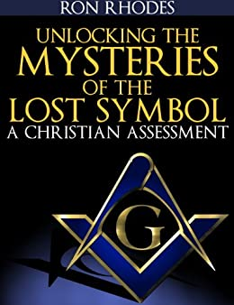 Unlocking the Mysteries of The Lost Symbol: A Christian Assessment (English Edition) par [Ron Rhodes]
