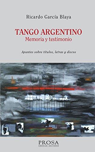 TANGO ARGENTINO. Memoria y Testimonio: Apuntes sobre títulos, letras y discos