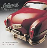 Front cover for the book Schuco Classic Tin Toys: The Collector's Guide by Chris Knox
