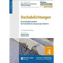 Baurechtliche und -technische Themensammlung. Heft 4: Dachabdichtungen: Zuverlässigkeitsaspekte bei Flachdächern und geneigten Dächern.