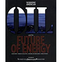 Scientific American Oil and the Future of Energy