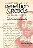 """""""A Brief Discourse of Rebellion and Rebels"""" by George North: A Newly Uncovered Manuscript Source for Shakespeare's Plays (0)"""
