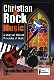 The Christian and Rock Music: A Study of Biblical Principles of Music (English Edition)