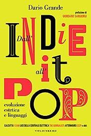 Dall'indie all'it-pop: Evoluzione, estetica e l