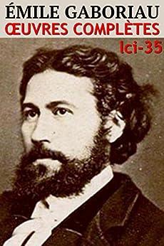 Emile Gaboriau - Oeuvres Complètes: lci-35 (lci-eBooks)