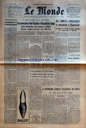 MONDE (LE) [No 5183] du 16/09/1961 - BULLETIN DE L'ETRANGER - COMMONWEALTH ET MARCHE COMMUN - A NEW-YORK ET A MOSCOU - LES CONVERSATIONS RUSK-GROMYKO ET KHROUCHTCHEV-SPAAK VONT PERMETTRE DE MESURER L'UTILITE D'UNE NEGOCIATION SUR BERLIN - LES MINISTRES OCCIDENTAUX A WASHINGTON - M SPAAK CHEZ M KHROUCHTCHEV - EXPERIENCES NUCLEAIRES ET INCIDENTS AERIENS PAR ANDRE FONTAINE - LA REINE JULIANA ET LE PRINCE BERNHARD EN VISITE A PARIS MERCREDI - LE CONSEIL CONSTITUTIONNEL S'ETANT DECLARE INCOMPETENT -