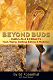 Beyond Buds: Marijuana Extracts—Hash, Vaping, Dabbing, Edibles and Medicines