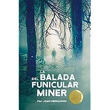 La balada del funicular miner (Gran angular)