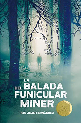 La balada del funicular miner (Gran angular) por Pau Joan Hernàndez i de Fuenmayor