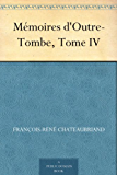 Mémoires d'Outre-Tombe, Tome IV