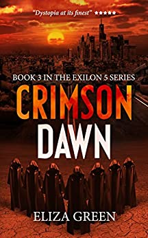 Crimson Dawn: A Dystopian Post Apocalyptic Novel (Exilon 5 Book 3) by [Green, Eliza]