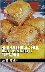 40 BAKLAVA & HELVA & BÖREK REZEPTE (Süßspeisen / Teigtaschen): TÜRKISCH BACKEN / KOCHEN (German Edition)