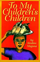 To My Children's Children by Sindiwe Magona (1998-05-01)