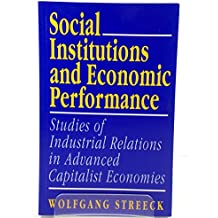 Social Institutions and Economic Performance: Industrial Relations in Advanced Capitalist Economies (SAGE Studies in Neo-corporatism)