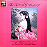 The Record of Singing (A unique survey of singers and singing up to 1914. 12 LPs with Michael Scott's 256 page fully illustrated book The Record of Singing) [Vinyl Schallplatte] [12 LP Box-Set]