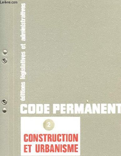 CODE PERMANENT, CONSTRUCTION ET URBANISATION 2 par COLLECTIF